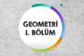 Geometri 1. Bölüm