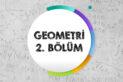 Geometri 2. Bölüm